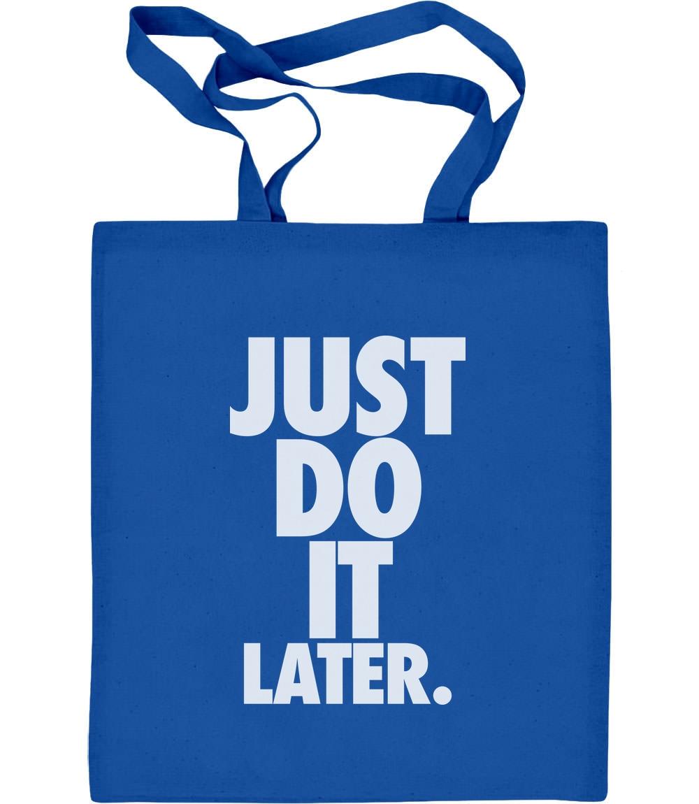 Just Do It Later - Cooles Design mit sportlichem Motto Jutebeutel Baumwolltasche