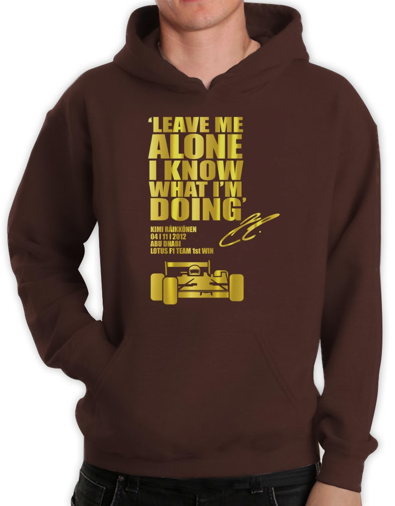 LEAVE-ME-ALONE-I-KNOW-WHAT-IM-DOING-Hoodie-Lotus-F1-KIMI-RAIKKONEN-car-race