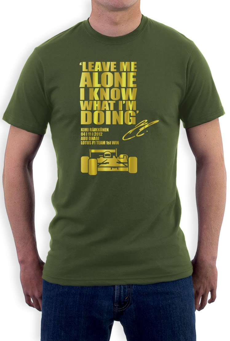 leave me alone i know what i 39 m doing formel 1 t shirt kimi. Black Bedroom Furniture Sets. Home Design Ideas