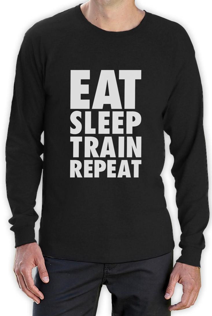 Eat Sleep Train Repeat Long Sleeve T Shirt Gym Training