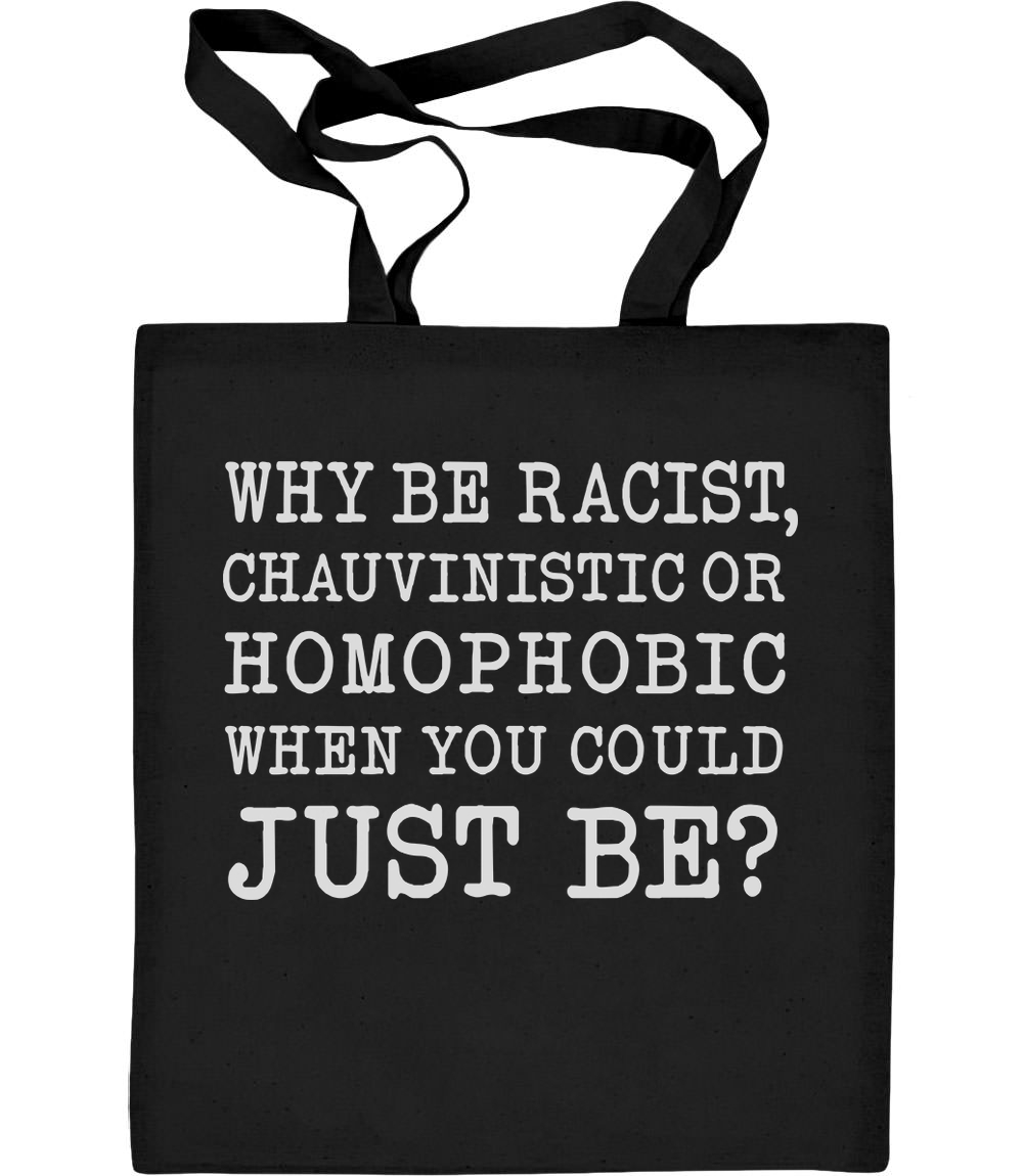 Pride Support - Why be racist - just be! Jutebeutel Baumwolltasche homophobic
