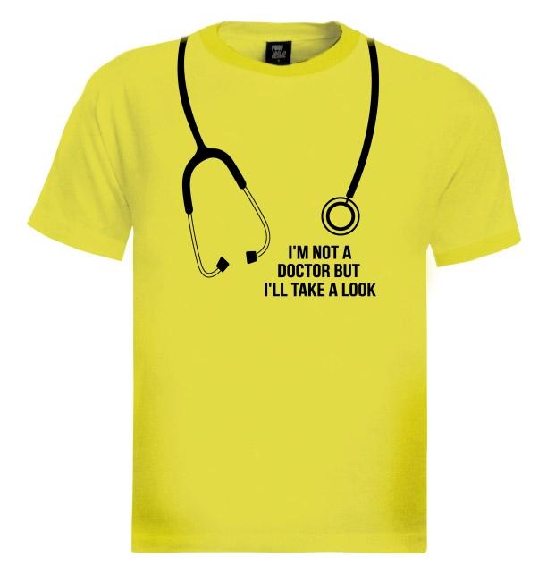 I'm Not a Doctor But I'll Take a Look T-Shirt Funny Gag Joke Stethoscope Nurse